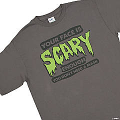 """Your Face Is Scary"" XXL Adult T-Shirt"