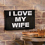 I Love My Wife Sign