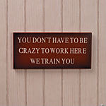 """You Don't Have To Be Crazy"" Sign"