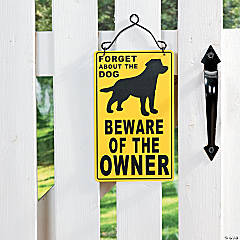 """Beware Of The Owner"" Sign"