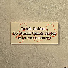 """Drink Coffee..."" Sign"