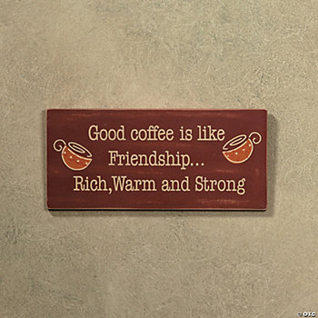 """Good Coffee..."" Friendship Sign"