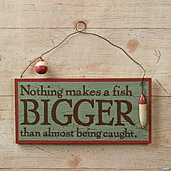 """Nothing Makes A Fish Bigger"" Sign"