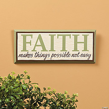 """Faith Makes Things Possible"" Sign"