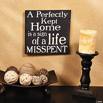 """Perfectly Kept Home"" Sign"