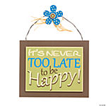 """It's Never Too Late"" Sign"