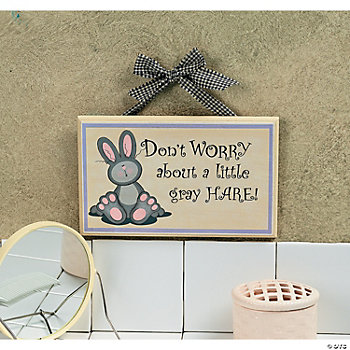 """Don't Worry About a Little Gray Hare"" Sign"