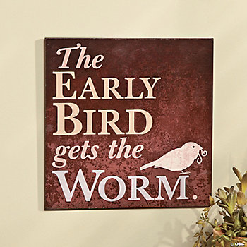 """The Early Bird Gets the Worm"" Sign"