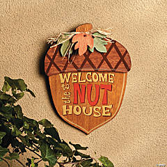 """Welcome to the Nut House"" Sign"