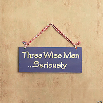 """Three Wise Men...Seriously"" Sign"