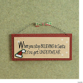 """When You Stop Believing In Santa"" Sign"