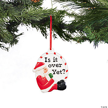 "Santa ""Is it Over Yet?"" Ornament"