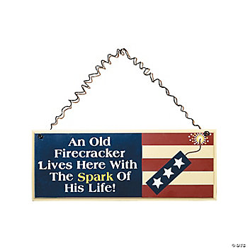"""Old Firecracker"" Sign"
