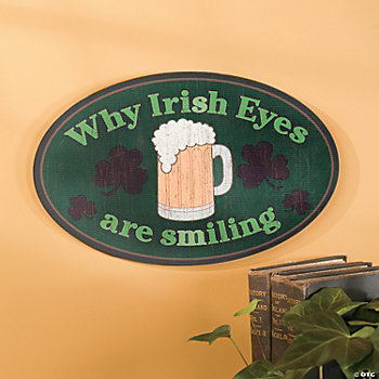 """Why Irish Eyes are Smiling"" Sign"