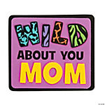 Wild About Mom Magnet Craft Kit