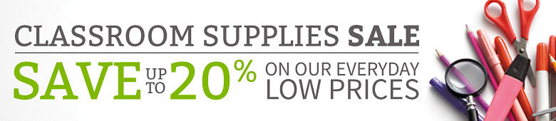 Classroom Supplies Sale, Save up to 20% on our Everyday Low Prices!
