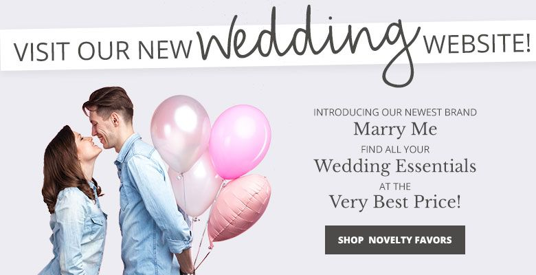 Shop Novelty Favor - Visit our new wedding website Marry Me. Find all your wedding essentials at the very best prices.