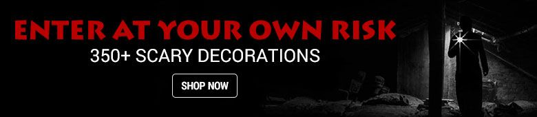 Enter At Your Own Risk - 350+ Scare Decorations