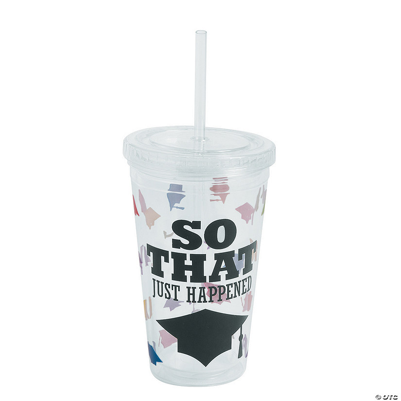 So That Just Happened Graduation Tumbler with Straw