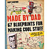 made-by-dad-67-blueprints-for-making-cool-stuff