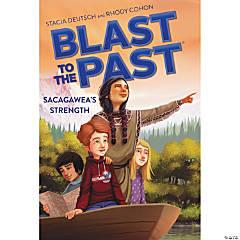 Blast to The Past: Sacagawea's Strength