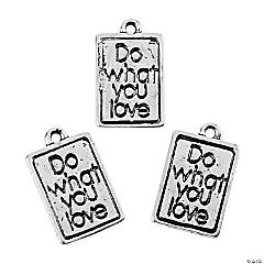 Do What You Love Charms