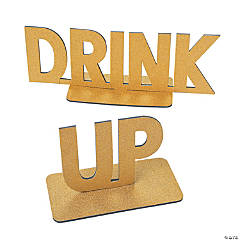 Drink Up Cutout Gold Glitter Stand-Up Sign