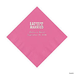 """Eat, Drink And Be Married"" Personalized Candy Pink Luncheon Napkins"