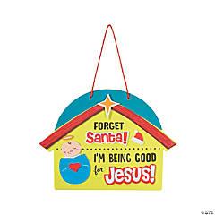 Forget Santa, I'm Being Good for Jesus Sign Craft Kit