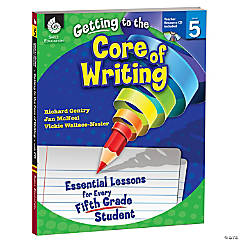Getting to the Core of Writing: Essential Lessons for Every Fifth Grade Student Book & CD