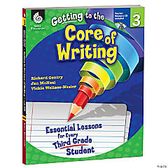 Getting to the Core of Writing: Essential Lessons for Every Third Grade Student Book & CD
