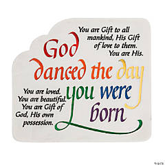 God Danced the Day You Were Born Plaque