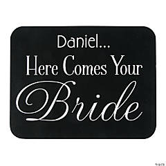 Personalized Here Comes Your Bride Sign