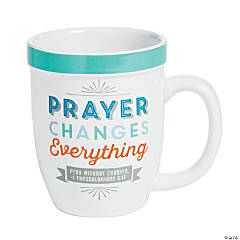 Prayer Changes Everything Ceramic Mug