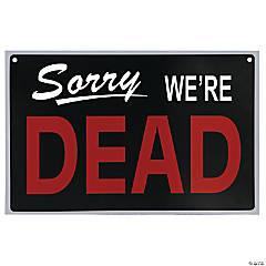 We're Dead Sign