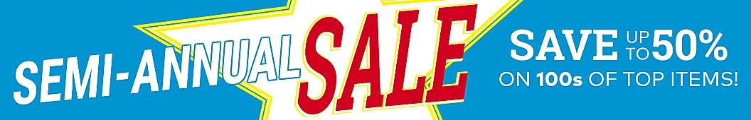 Semi-Annual SaleSave up to 50% on 100s of top items