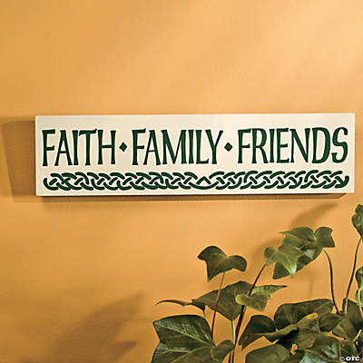 """Faith, Family, Friends"" Irish Sign"