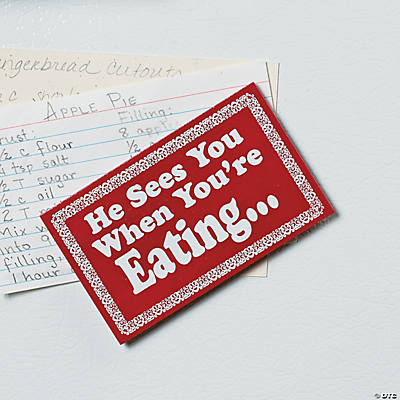 """He Sees You When You're Eating"" Magnet"