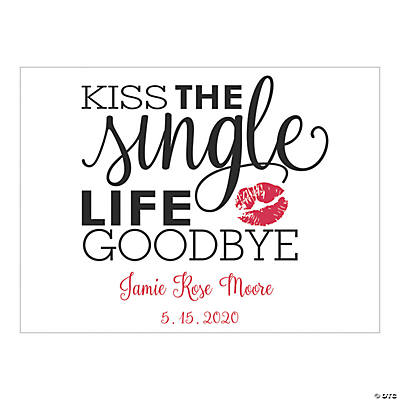 Personalized Kiss the Single Life Goodbye Wedding Sign