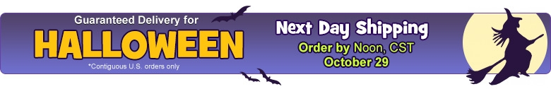 Guaranteed Delivery for Halloween - Ground Shipping, Order by October 23, Express Shipping, Order by October 28, Next Day Shipping, Order by October 29 at Noon, CST