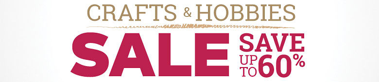 Crafts & Hobbies Sale - Up to 60% Off