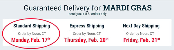 Order by Feb. 17th for Delivery by Mardi Gras