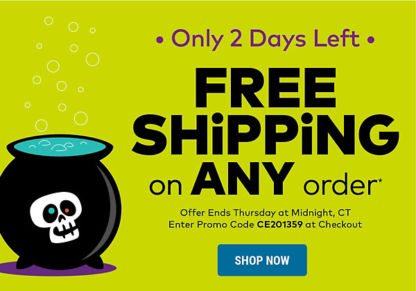 Only 2 Days Left for Free Shipping on ANY Order!