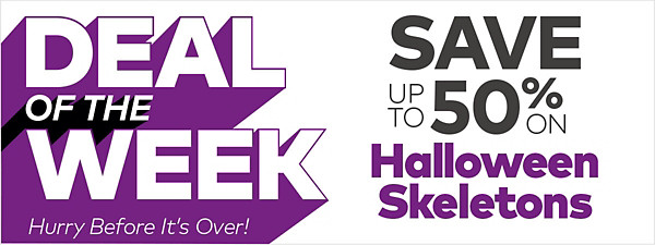 Deal of the Week! Up to 50% off Skeletons