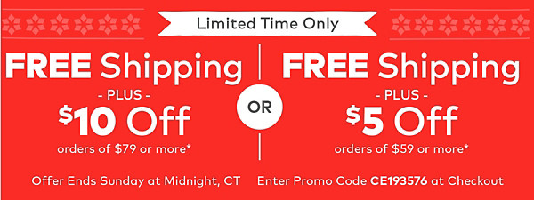 Free Shipping + $5 off orders $59 or more OR $10 off orders $79 or more*
