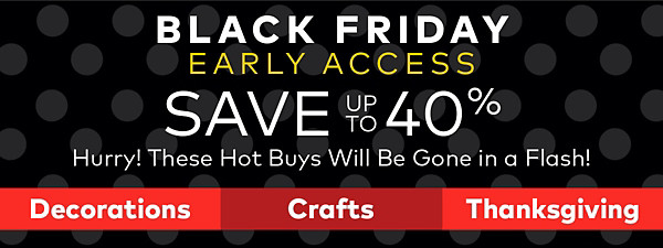 Black Friday Early Access!