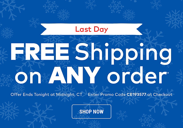 Last Day! Free Shipping on Any Order*
