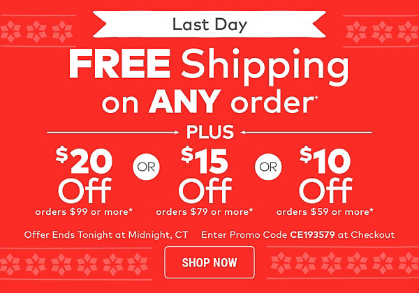 Free Shipping on Any Order + $10 off orders $59 or more OR $15 off orders $79 or more OR $20 off orders $99 or more*