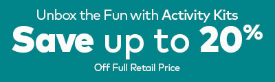 Unbox the Fun with Activity Kits. Save up to 20% off full retail price
