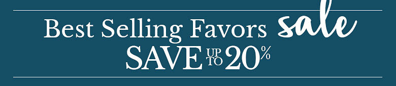 Best Selling Favors Sale Save Up to 20%